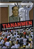 Tiananmen : the people versus the party