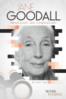 Jane Goodall : primatologist and conservationist