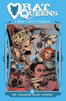 Rat queens. Vol. 05, The colossal magic nothing