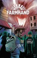 Farmhand. Volume 2, Thorne in the flesh