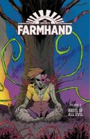 Farmhand. Volume 3, Roots of all evil
