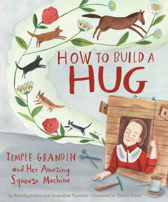 How to build a hug :  Temple Grandin and her amazing squeeze machine