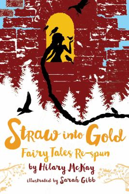 Straw into gold :  fairy tales re-spun