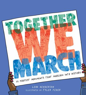 Together we march : 25 protest movements that marched into history