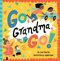 Go, Grandma, Go!