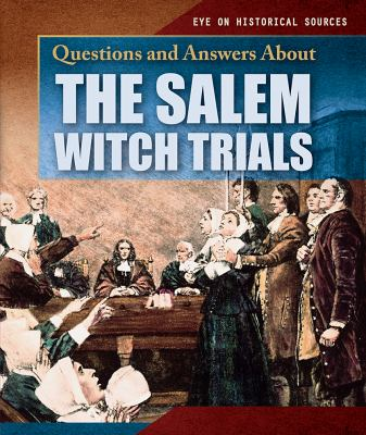 Questions and answers about the Salem witch trials