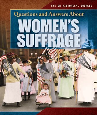 Questions and Answers About Women's Suffrage