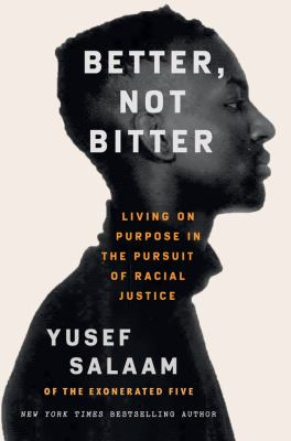 Better, not bitter : living on purpose in the pursuit of racial justice