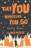 Take you wherever you go by Leon, Kenny,