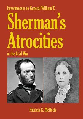 Eyewitnesses to General William T. Sherman's atrocities in the Civil War.