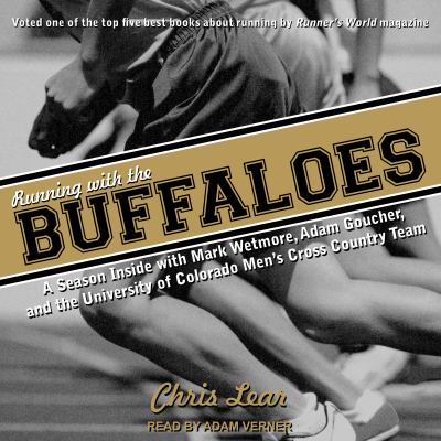 Running with the Buffaloes : a season inside with Mark Whetmore, Adam Goucher and the University of Colorado Men's Cross Country Team