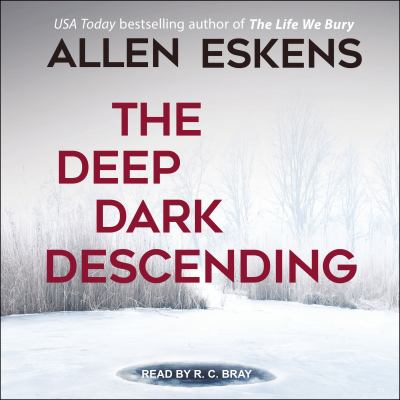 The deep dark descending