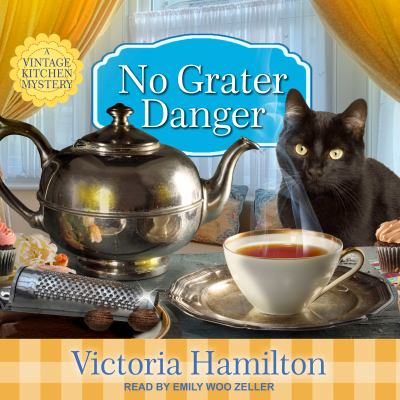 No grater danger : a Vintage Kitchen mystery