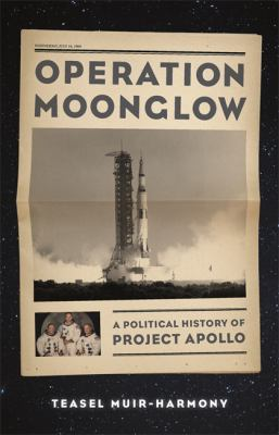Operation moonglow : a political history of project Apollo