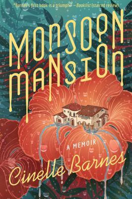 Monsoon mansion : a memoir