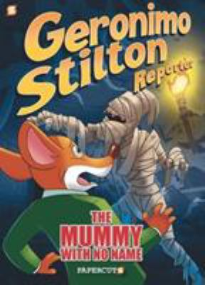 Geronimo Stilton Reporter. Vol. 04, The Mummy with No Name