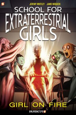 School for extraterrestrial girls. #1, Girl on fire