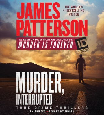 James Patterson's Murder Is Forever, Volume 1