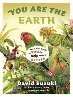 You are the earth : know your world so you can help make it better