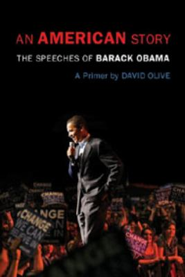 An American story : the speeches of Barack Obama : a primer