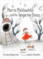 Morris Micklewhite and the Tangerine Dress.