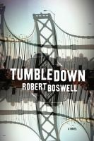 Tumbledown: A Novel by Robert Boswell
