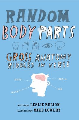 Random body parts : gross anatomy riddles in verse