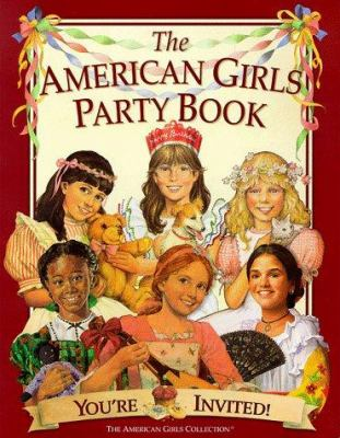 The American girls party book: you're invited!
