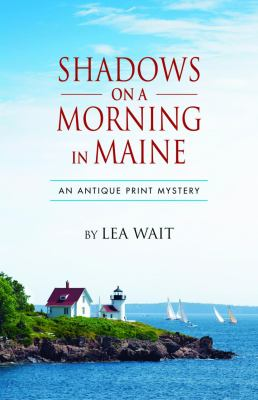 Shadows on a morning in Maine : an antique print mystery