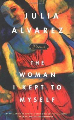 The woman I kept to myself: poems