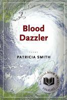 Blood dazzler : poems