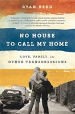 Book cover for No house to call my home : love, family, and other transgressions
