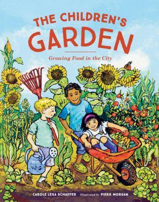The Children's Garden : growing food in the city