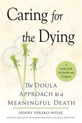 Caring for the dying :  the doula approach to a meaningful death