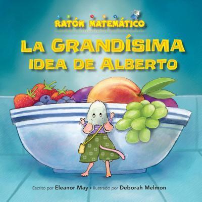 La Grands̕ima Idea De Alberto (albert's Bigger Than Big Idea). Grande/Pequeǫ (Big/Small