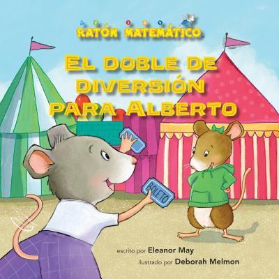 El Doble De Diversin̤ Para Alberto (albert Doubles the Fun). Suma De Dobles (Adding Doubles