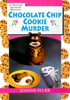 Chocolate chip cookie murder: a Hannah Swensen mystery