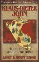 Klaus-Dieter John : hope in the land of the Incas