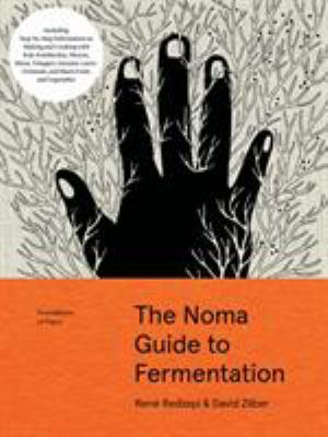 Foundations of flavor :  the Noma guide to fermentation