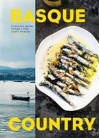Basque country : a culinary journey through a food lover's paradise