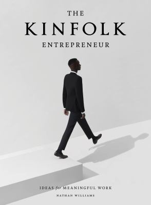 The Kinfolk entrepreneur : ideas for meaningful work
