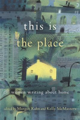 This is the place :  women writing about home