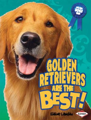 Golden Retrievers Are the Best!