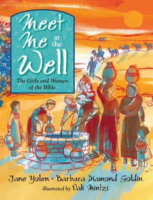 Meet me at the well : the girls and women of the Bible