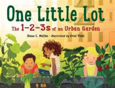 One little lot :  the 1-2-3s of an urban garden