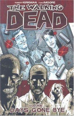 The walking dead. Volume 1, Days gone bye
