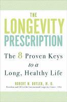 The longevity prescription : the 8 proven keys to a long, healthy life