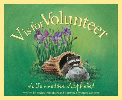 V is for volunteer : a Tennessee alphabet.