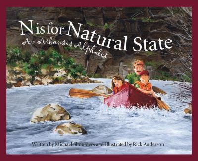 N is for natural state : an Arkansas alphabet.