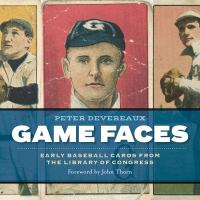 Game faces : early baseball cards from the Library of Congress